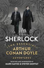Sherlock: The Essential Arthur Conan Doyle Adventures by Arthur Conan Doyle