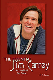 The Essential Jim Carrey by Mary Anne Cassata