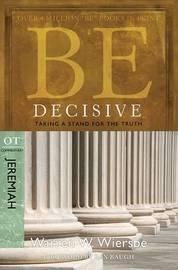Be Decisive ( Jeremiah ) by Warren W Wiersbe image