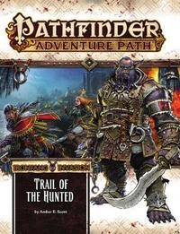 Pathfinder Adventure Path: Ironfang Invasion Part 1 of 6-Trail of the Hunted by Amber E Scott