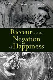Ricoeur and the Negation of Happiness by Alison Scott-Baumann
