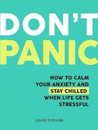 Don't Panic by Jasmin Kirkbride
