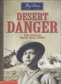 Desert Danger (My Story) by Jim Eldridge image