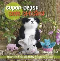 Super, Super Cute Crochet by Brigitte Read image