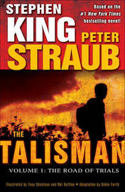 The Talisman: Volume 1: The Road of Trials by Stephen King