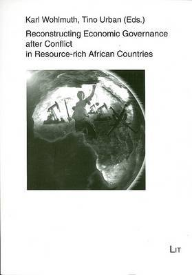 Reconstructing Economic Governance After Conflict in Resource-rich African Countries