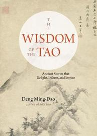 The Wisdom of the Tao by Deng Ming-Dao