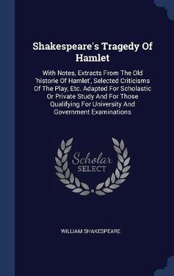 Shakespeare's Tragedy of Hamlet by William Shakespeare