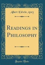 Readings in Philosophy (Classic Reprint) by Albert Edwin Avey image
