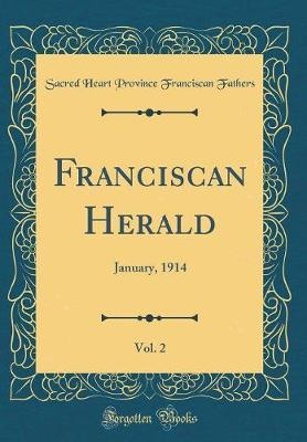 Franciscan Herald, Vol. 2 by Sacred Heart Province Francisca Fathers