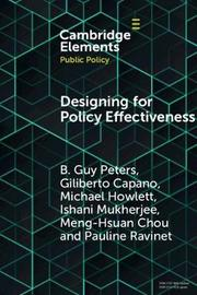 Designing for Policy Effectiveness by B.Guy Peters