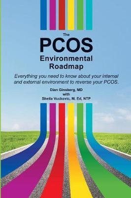 The PCOS Environmental Roadmap by Dian J Ginsberg MD