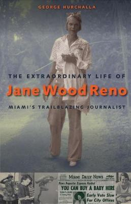 The Extraordinary Life of Jane Wood Reno by George Hurchalla