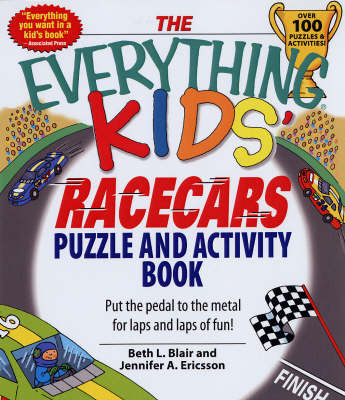 "The ""Everything"" Kids' Racecars Puzzle and Activity Book: Put the Pedal to the Metal for Laps and Laps of Fun! by Beth L Blair image"