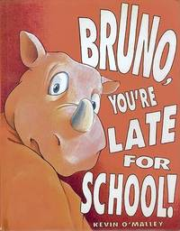 Bruno, You're Late for School! by Kevin O'Malley image
