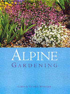 Alpine Gardening by Chris Wheeler