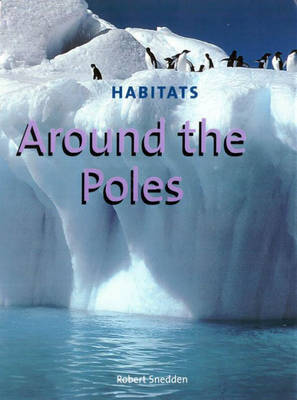 Around the Poles by Robert Snedden