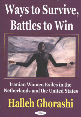 Ways to Survive, Battles to Win by Halleh Ghorashi