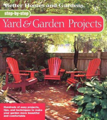 Yard and Garden Projects by Better Homes & Gardens