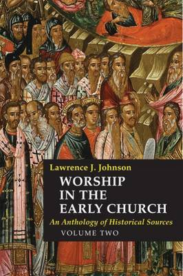 Worship in the Early Church: 2 by Lawrence J. Johnson image