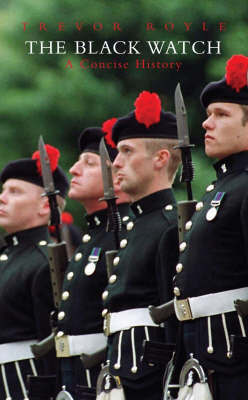 The Black Watch: A Concise History by Trevor Royle image