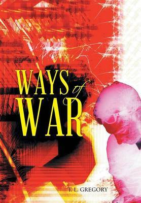 Ways of War by T L Gregory