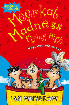 Meerkat Madness Flying High by Ian Whybrow image