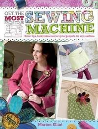 Get the Most From Your Sewing Machine by Marion Elliot image