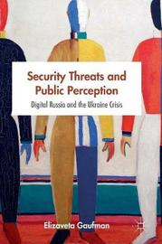 Security Threats and Public Perception by Elizaveta Gaufman
