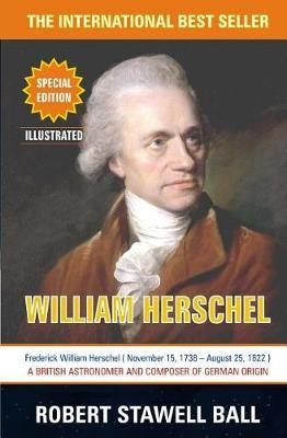 William Herschel by Robert Stawell Ball