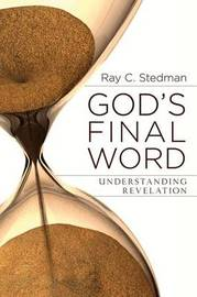 God's Final Word by Ray C Stedman
