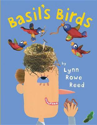Basil's Birds by Lynn Rowe Reed