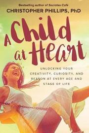 A Child at Heart by Christopher Phillips