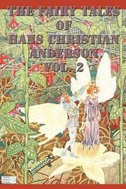 The Fairy Tales of Hans Christian Anderson Vol. 2 by Hans Christian Andersen