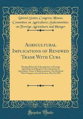 Agricultural Implications of Renewed Trade with Cuba by United States Hunger