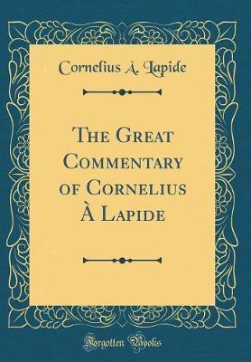 The Great Commentary of Cornelius a Lapide, Vol. 1 by Cornelius A Lapide image
