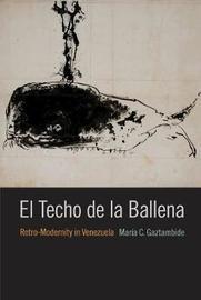 El Techo de la Ballena by Maria C. Gaztambide