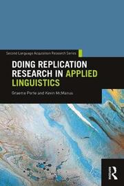 Doing Replication Research in Applied Linguistics by Graeme Porte