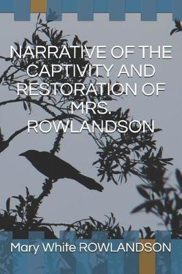 Narrative of the Captivity and Restoration of Mrs. Rowlandson by Mary White Rowlandson image