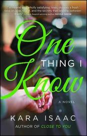 One Thing I Know by Kara Isaac