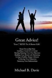 Great Advice! by Michael B Davie