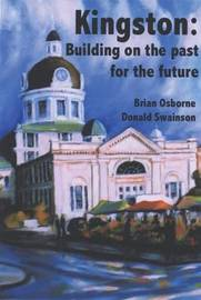 Kingston: Building on the Past for the Future by Brian S. Osborne image