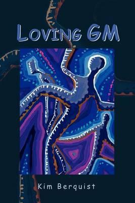 Loving GM by Kim Berquist