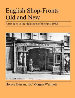 English Shop-Fronts Old and New by Horace Dan