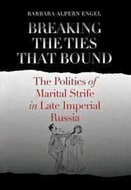 Breaking the Ties That Bound by Barbara Alpern Engel