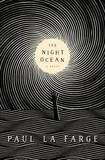 The Night Ocean by Paul La Farge