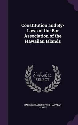 Constitution and By-Laws of the Bar Association of the Hawaiian Islands