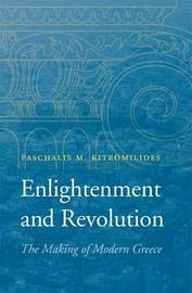 Enlightenment and Revolution by Paschalis M. Kitromilides