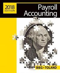 Payroll Accounting 2018 (with Cengagenow(tm)V2, 1 Term Printed Access Card) by Bernard J. Bieg