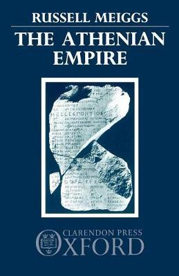 The Athenian Empire by Russell Meiggs
